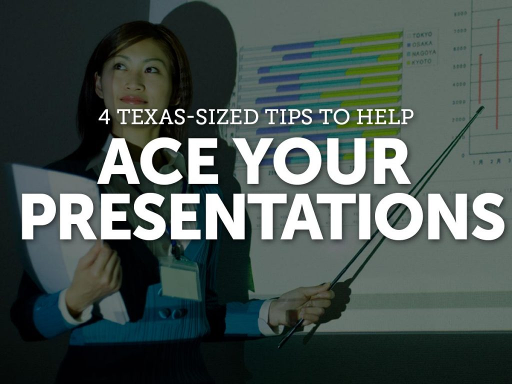 4 Texas-sized Tips to Help Ace Your Presentations