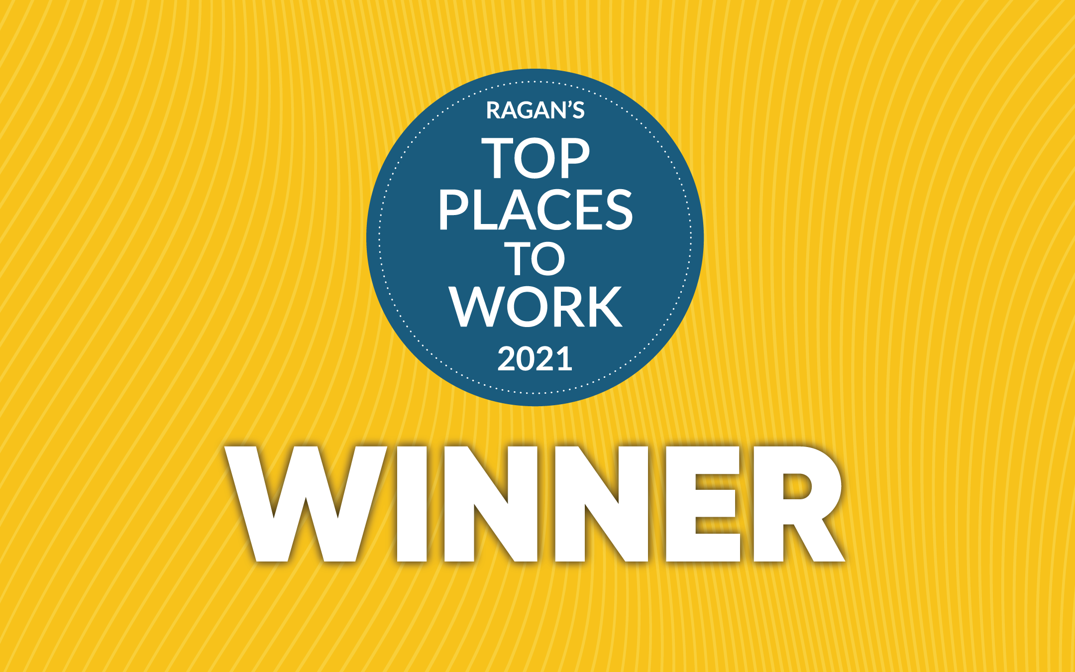 Ragan Communications' Top Places to Work 2021 Badge